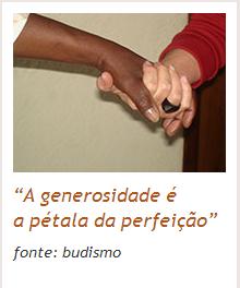 """""""A generosidade é a pétala da perfeição"""" fonte: budismo"""